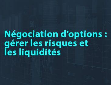 Astuces sur les options: Négociation d'options: gérer les risques et les liquidités
