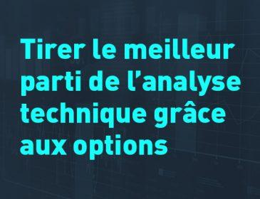 Astuces sur les options : Tirer le meilleur parti de l'analyse technique grâceaux options